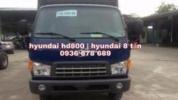 Đại lý bán xe hyundai hd800,tải trọng 8 tấn,nhập 3 cục,giá rẻ