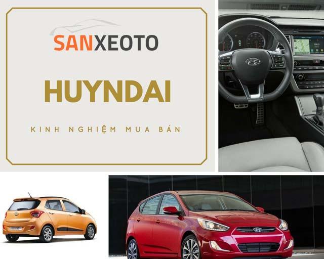 Kinh nghiệm khi mua bán xe ô tô mới Huyndai