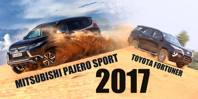 Toyota Fortuner 2017 và Mitsubishi Pajero Sport 2017